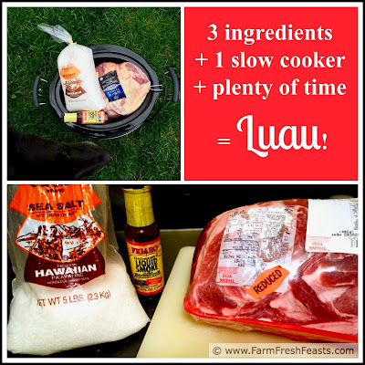 3 ingredients are needed to make kalua pig in a slow cooker: pork, salt, and liquid smoke