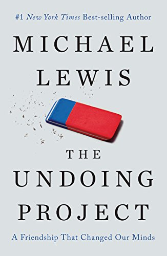 """The Undoing Project"" by Michael Lewis"