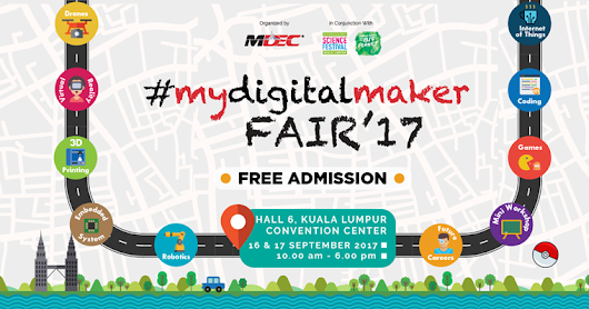 #mydigitalmaker Fair 2017 on 16 and 17 September 2017 | KL Convention Center
