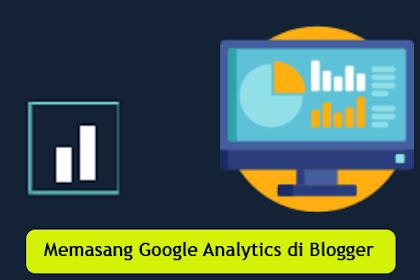 Ini Loh Cara Benar Memasang Google Analytics di Blogger