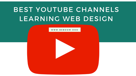 best youtube channels to learn Web Design and Development