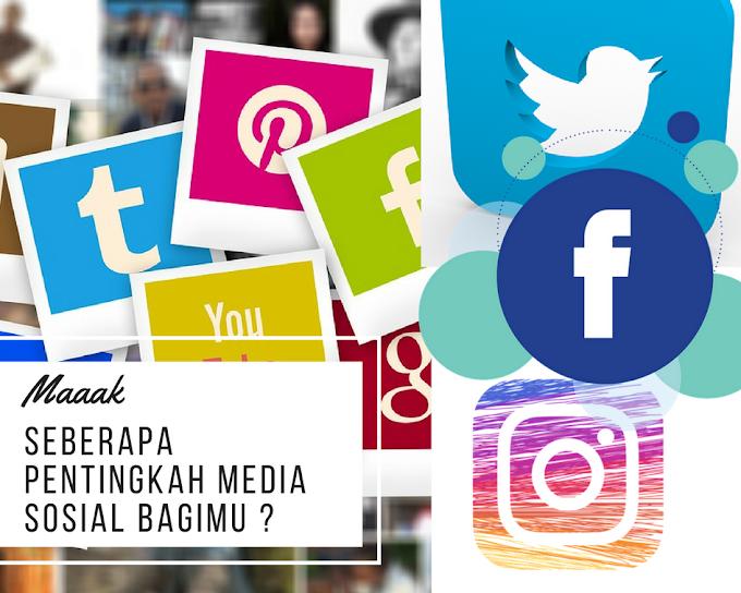 Maak, Seberapa Penting Media Sosial Bagimu?