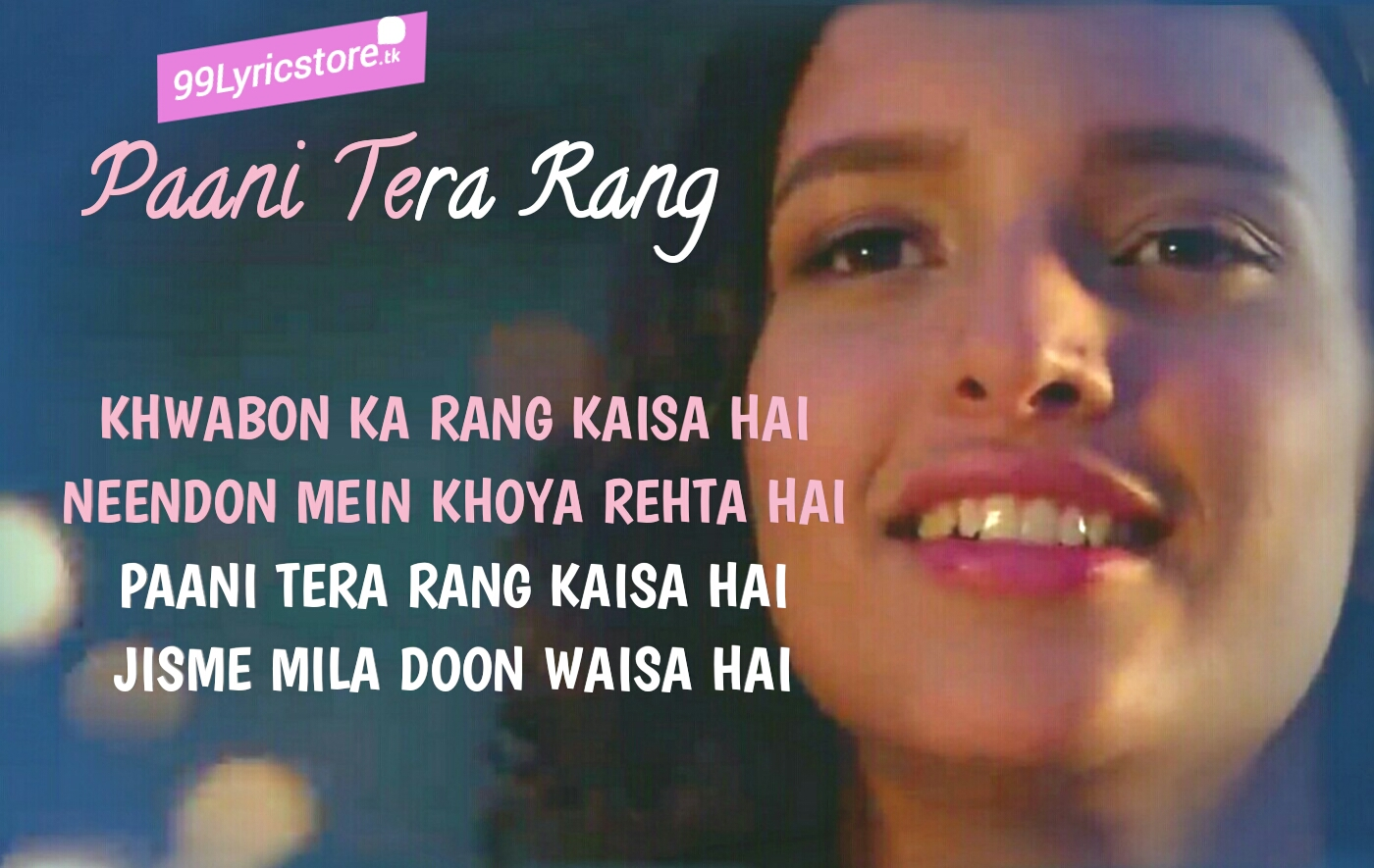 Paani Tera Rang Lyrics, Paani tera rang jyotica tangari song lyrics, paani Tera Rang Tripti Dimri Images, Jyotica tangari song paani tera rang Lyrics, love song lyrics, love song images, love quotes images in Hindi, Tripti Dimri images paani Tera rang
