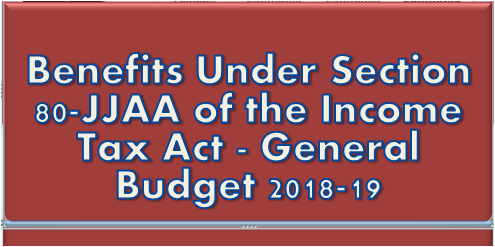 benefits-under-section-80-jjaa-of-income-tax-general-budget-2018-19-paramnews