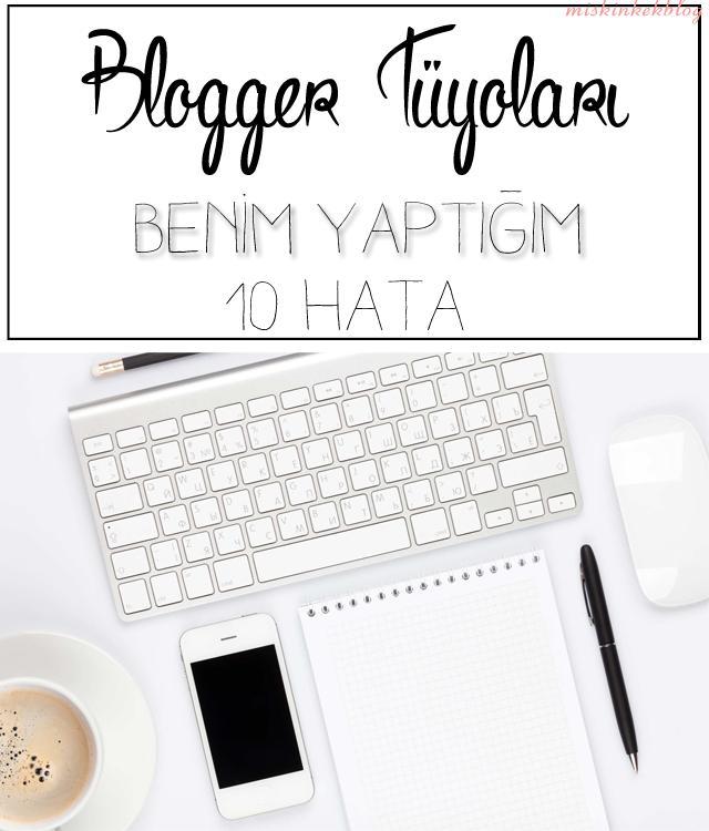 blogger-tuyolari-benim-yaptigim-10-hatayi-siz-yapmayin