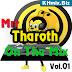 Mrr Tharoth Remix Vol 01 | Song Remix 2017