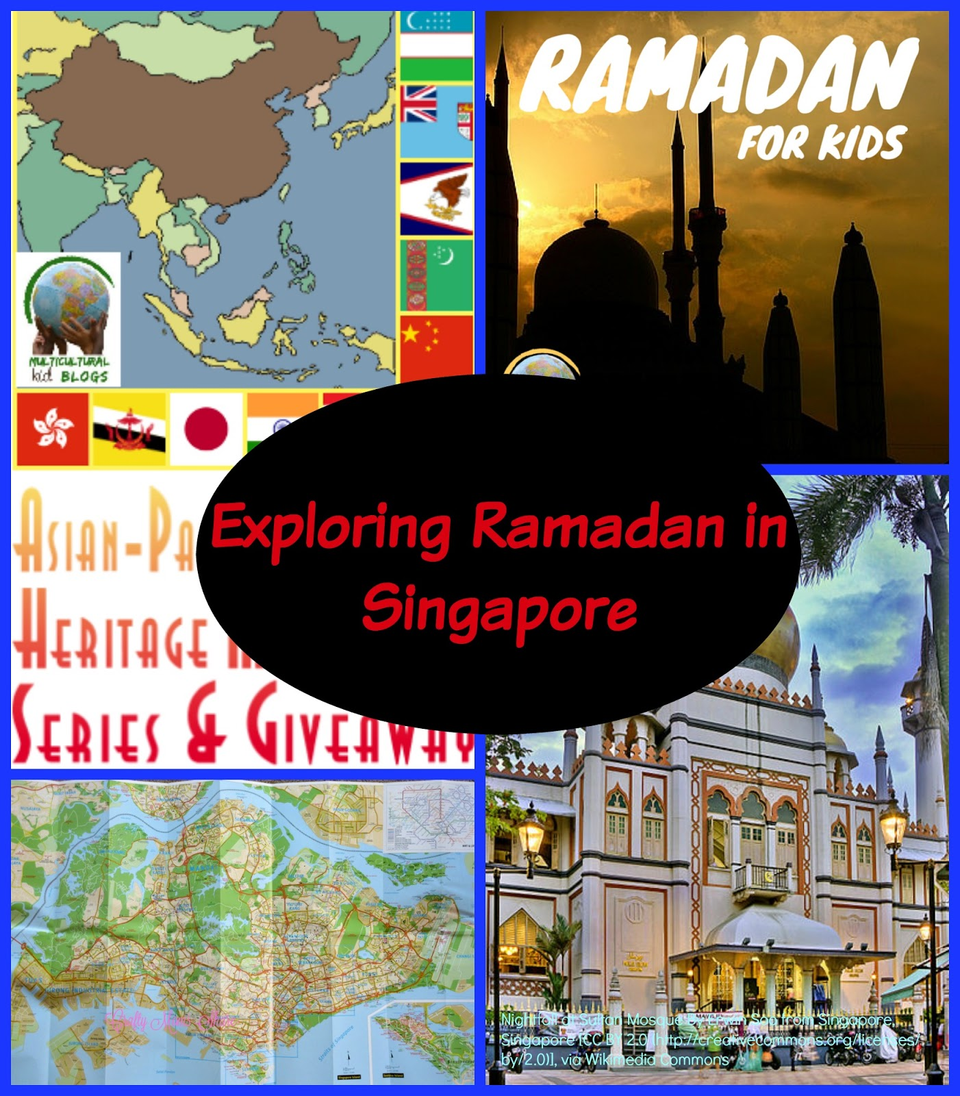 Ramadan In Singapore For Kids Global Learning Asian Pacific American Heritage Blogs Series Giveaway