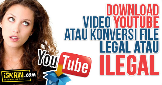 Download Atau Konversi Video Youtube Menjadi MP3 Legal Atau Ilegal?