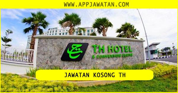 Jawatan Kosong di TH Hotel & Residence Sdn Bhd