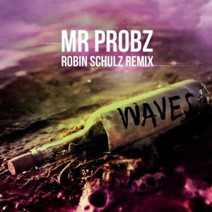 Waves - Mr. Probz, Robin Schulz