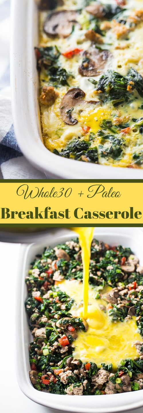 Whole30 Breakfast Casserole with Sausage, Eggs, Spinach, and Mushrooms #healthyrecipe #whole30