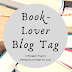Book-Lover Blog Tag | Blogger Tags!