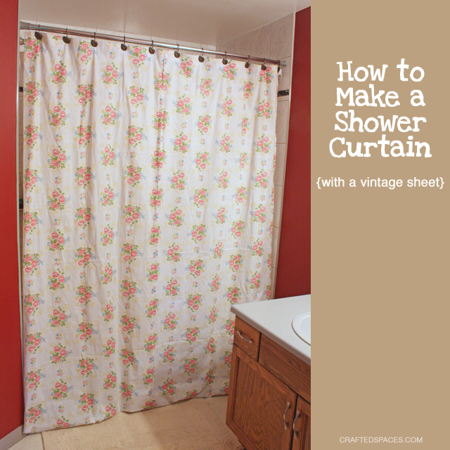 Crafted Spaces Crafty Home How To Make A Shower Curtain