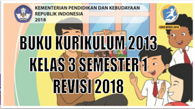 Download Buku K13 Kelas 3 Semester 1 Revisi 2018 PDF