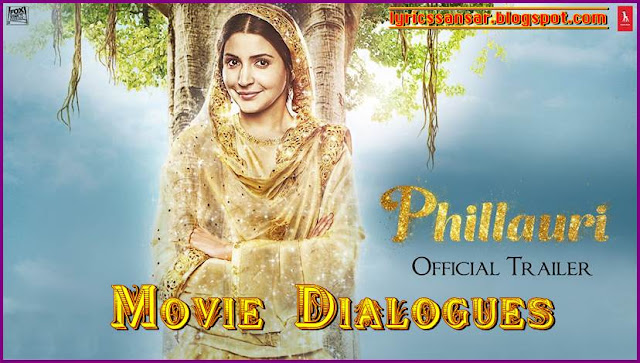 Phillauri Movie Romantic Dialogues By Anushka Sharma & Diljit Dosanjh