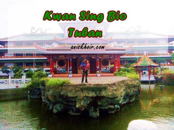 Berkunjung ke Kwan Sing Bio Tuban