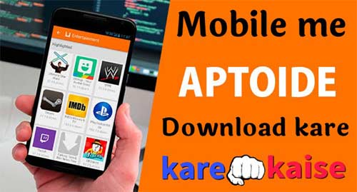 Playstore Karte.Play Store Ka Baap Aptoide Kaise Download Kare