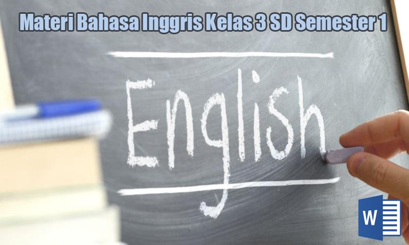 Materi Bahasa Inggris Kelas 3 SD Semester 1 Plus Audio