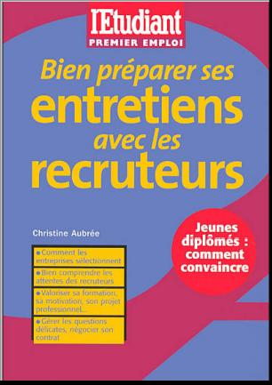 Livre : Bien préparer ses entretiens avec les recruteurs ,Christine Aubrée PDF