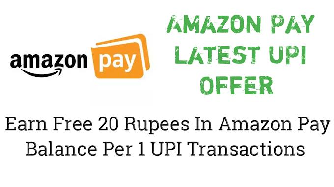Amazon UPI Offer : Do UPI transaction 100 rupees with amazon UPI I'd and earn free 20 rupees amazon pay balance