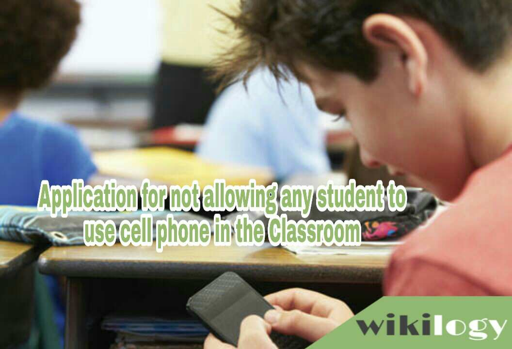 application for not to allow cell phone in the classroom