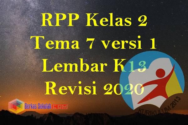 RPP Kelas 2 Tema 7 versi 1 Lembar K13 Revisi 2020