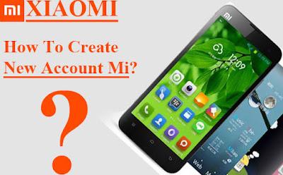 Cara Membuat Akun Mi Pada Xiaomi