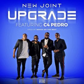 New Joint Feat. C4 Pedro - Upgrade (2018)
