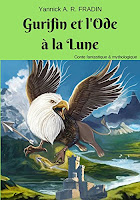 Livre : Gurifin et l'ode à la Lune - Yannick A. R. FRADIN