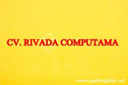 Lowongan Kerja Padang Desember 2017: CV. Rivada Computama