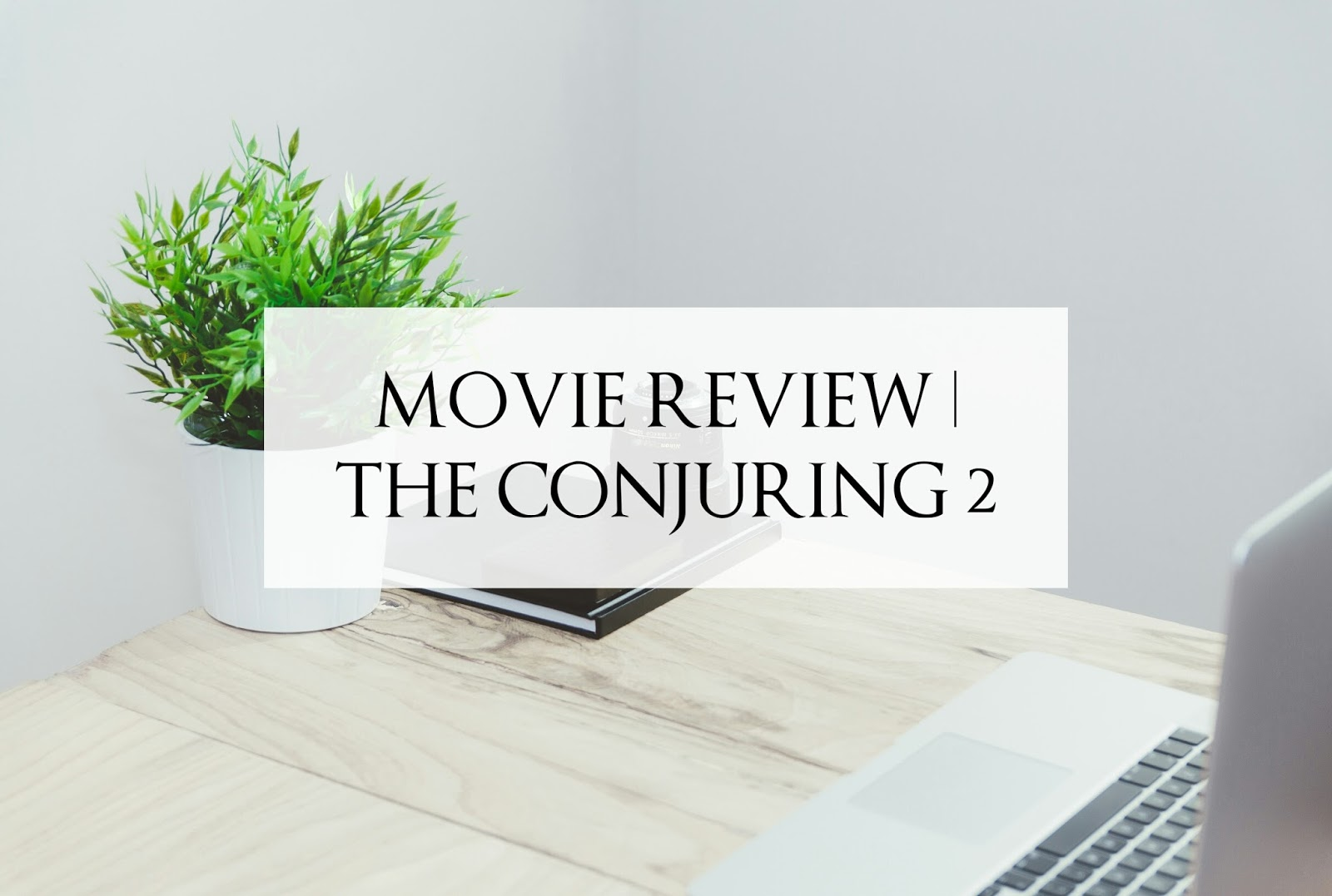Movie Review | The Conjuring 2