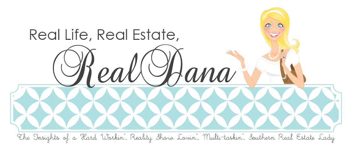 Real Life, Real Estate, Real Dana