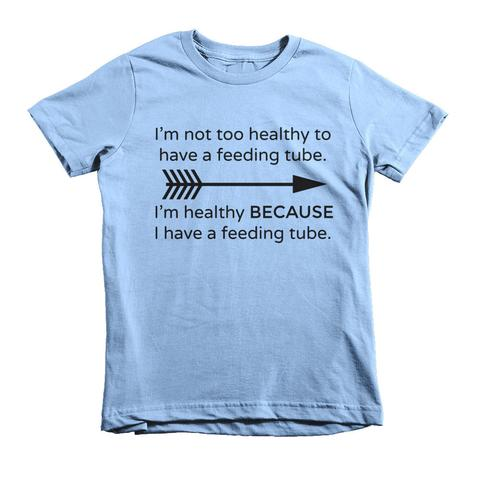 I'm healthy because of my feeding tube shirt