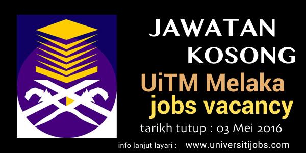 Jawatan Kosong UiTM 2016 - Universiti Teknologi MARA (Melaka)