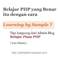 Cara Belajar Bahasa Pemrograman PHP dengan Mudah Dengan Metode Learning By Sample Cara Belajar Bahasa Pemrograman PHP dengan Mudah Dengan Metode Learning By Sample