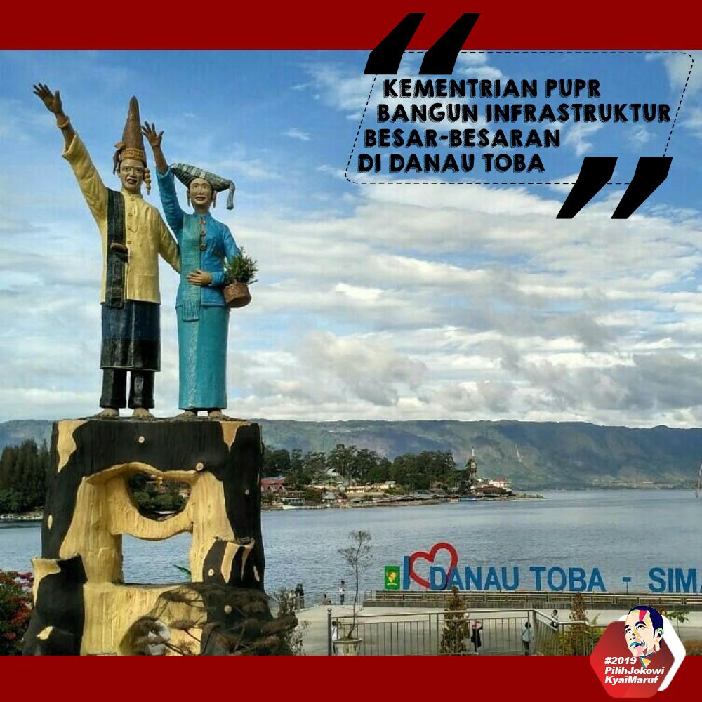 Kementrian PUPR Bangun Infrastruktur Besar-Besaran Di Danau Toba