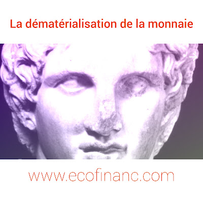 La dématérialisation de la monnaie et le premier qui a met sa photo sur l'argent.