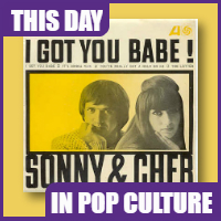 Sonny & Cher's 'I Got You Babe' Became a #1 Hit on August, 14, 1965.