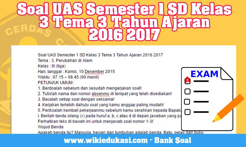 Soal UAS Semester 1 SD Kelas 3 Tema 3 Tahun Ajaran 2016 2017