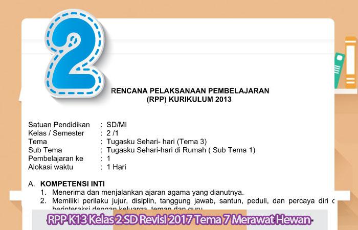 RPP K13 Kelas 2 SD Revisi 2017 Tema 7 Merawat Hewan dan Tumbuhan