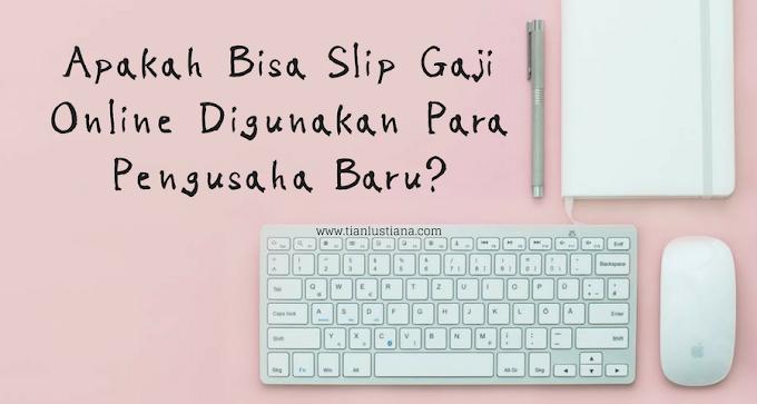 Slip Gaji Online untuk Para Pengusaha Baru