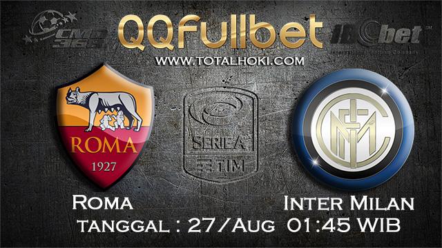 PREDIKSIBOLA - PREDIKSI TARUHAN BOLA ROMA VS INTER MILAN 27 AGUSTUS 2017 (SERIE A)