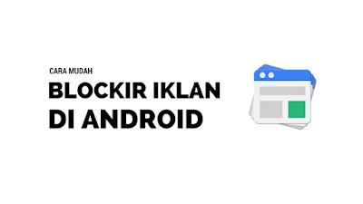 Tutorial Blokir Iklan Pada Android Tanpa Root 2