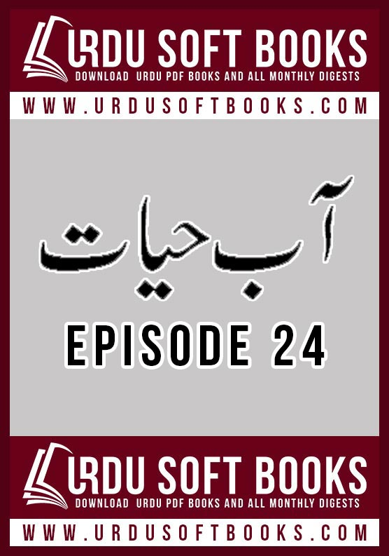 Aab e Hayat Episode 24 by Umera Ahmed