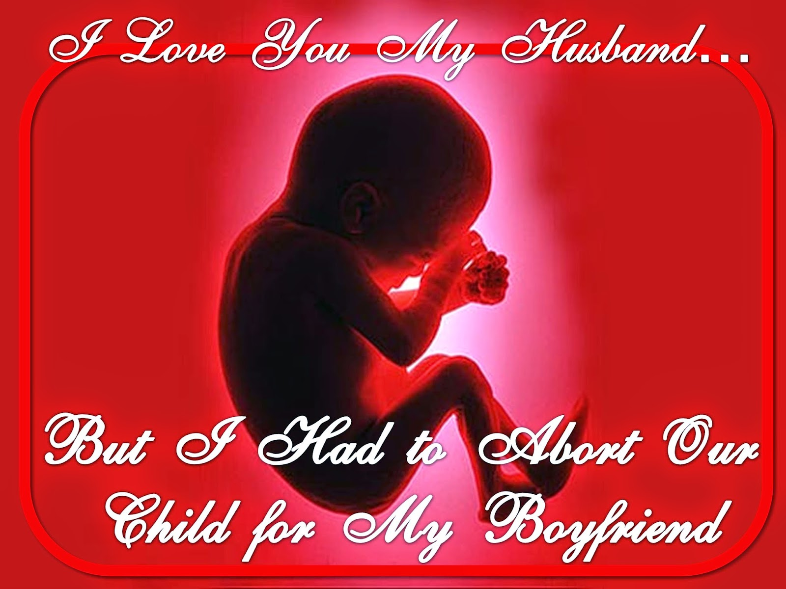 I Love You My Husband But I Had To Abort Our Child For My Boyfriend