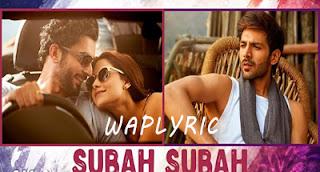 Subah Subah Song Lyrics | Arijit Singh & Prakriti Kakar