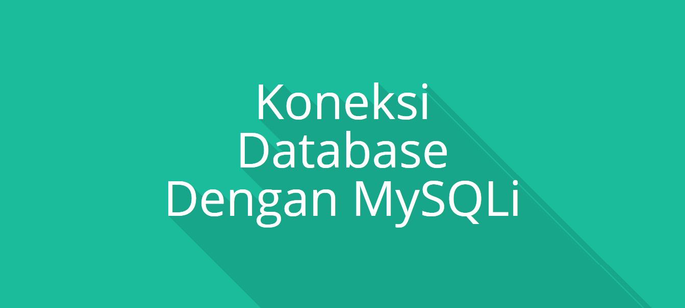 Membuat Koneksi Database Mysqli dengan PHP