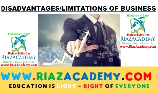 What are the Limitations or Disadvantages of business?