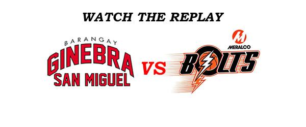 List of Replay Videos Ginebra vs Meralco GAME 1 @ Smart Araneta Coliseum October 7, 2016