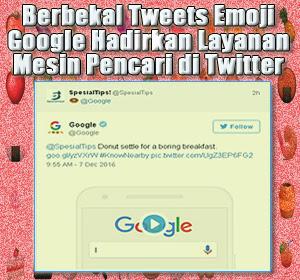 Berbekal Tweets Emoji, Google Hadirkan Layanan Penelusuran Ala Mesin Pencari di Twitter